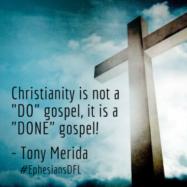 christianity-is-not-a-do-gospel-it-is-a-done-gospel